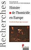 Histoire de l'homicide en Europe : De la fin du Moyen-Age à nos jours