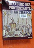 Histoire des protestants en France (French Edition)
