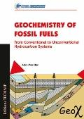 Geochemistry of Fossil Fuels : From Conventional to Unconventional Hydrocarbon Systems
