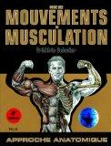 Guide Des Mouvements De Musculation: Approche Anatomique (French Edition)