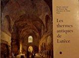 Les thermes antiques de Lutece (French Edition)