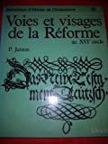 Voies et visages de la Réforme au XVIe siècle (Bibliothèque d'histoire du christianisme) ...