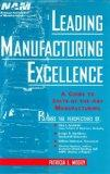 Leading Manufacturing Excellence: A Guide to State-of-the-Art Manufacturing