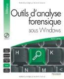 Outils d'analyse forensique sous Windows (1DVD) (French Edition)