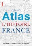 Grand atlas de l'histoire de France (French Edition)