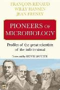 Pioneers of Microbiology: The Great Scientists of the Infinitesimal