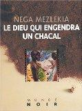 Le dieu qui engendra un chacal (French Edition)