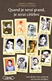 Quand je serai grand, je serai célèbre (French Edition)