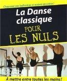 La Danse classique pour les nuls (French Edition)