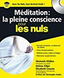 Méditation : la pleine conscience pour les nuls (1CD audio)