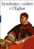 Symboles Et Cultes de L'Eglise (French Edition)