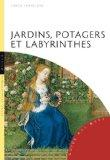 Jardins, potagers et labyrinthes (French Edition)