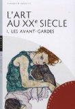 L'Art au XXe sicle : Tome 1, Les avant-gardes (French edition)