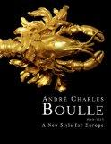 Andre Charles Boulle: A New Style for Europe, 1642-1732