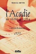 L 'acadie De 1686 A 1784