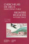 Frontier Religions in Public Space/Chercheurs De Dieux Dans L'Espace Public