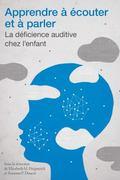 Apprendre � �couter et � Parler : La Communication Auditive-Verbale Chez l'enfant Ayant une ...
