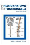 Atlas de Neuroanatomie Fonctionnelle : Premi�re �dition Fran�aise