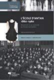 Ecole d'Antan 1860-1960 : Découvrir et se souvenir de l'école du Québec