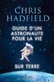 Guide d'un astronaute pour la vie sur Terre (Paperback)