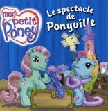 Mon Petit Poney : Le Spectacle de Ponyville