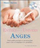 Entrez dans l'Univers des Anges : Petit guide pratique et personnalis pour vous accompagner ...