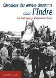 Chroniques des annes cinquante dans l'Indre (French Edition)