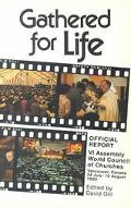 Gathered for Life Official Report  VI Assembly World Council of Churches Vancouver, Canada 2...