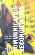 Communication and Reconciliation Challenges Facing the 21st Century