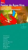 Springs of Living Water Bible Studies on Grace And Transformation