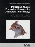 Partridges, Quails, Francolins, Snowcocks, Guineafowl, and Turkeys Status Survey
