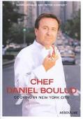Chef Daniel Boulud Cooking in New York City  75 Recipes