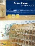 Renzo Piano: Un Regard Construit (French Edition)