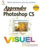 Apprendre Photoshop CS (French Edition)