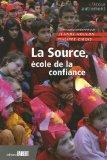 La Source, cole de la confiance (French Edition)