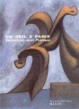 Un oeil  Paris Sammlung Jean Planque; [anlaesslich der Ausstellung Un Oeil  Paris: Sammlung ...