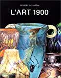 L'Art 1900 (Collection ecoles et mouvements) (French Edition)