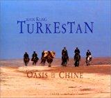 Turkestan: Oasis de la Chine (French Edition)