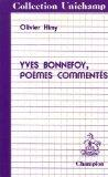 Yves Bonnefoy: Poemes commentes (Collection Unichamp) (French Edition)