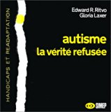 Autisme: La verite refusee (Handicaps et readaptation) (French Edition)