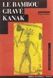 Le Bambou Grav Kanak (Arts Temoins) (French Edition)