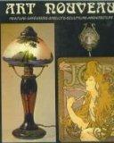 Art nouveau: Peinture, orfevrerie, bibelots, sculpture, architecture (French Edition)