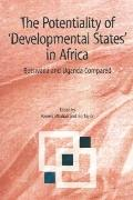 Potentiality of 'developmental States' in Africa, the Botswana And Uganda Compared