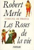 Les roses de la vie: Roman (Fortune de France) (French Edition)