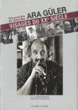 Ara Gler, Visages du XXe sicle (French Edition)