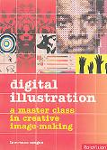 Digital Illustration A Masterclass In Creaive Image-making