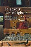 Le savoir des religions : Fragments d'historiographie religieuse