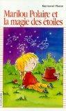 Marilou Polaire Et LA Magie Des Etoiles (Premier Roman, 118) (French Edition)