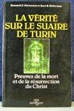 La Verite sur le Suaire de Surin: Preuves de la Mort et de la Resurrection du Christ