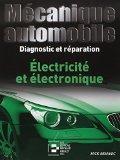 Electricite et electronique. diagnostic et reparation
